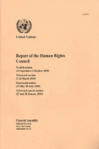 Report of the Human Rights Council: Twelfth Session (14 September - 2 October 2009) Thirteenth Session (1 - 26 March 2010) Fourteenth Session (31 May