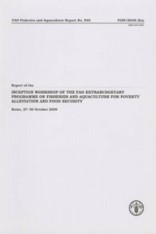 Report of the Inception Workshop of the FAO Extrabudgetary Programme on Fisheries and Aquaculture for Poverty Alleviation and Food Security