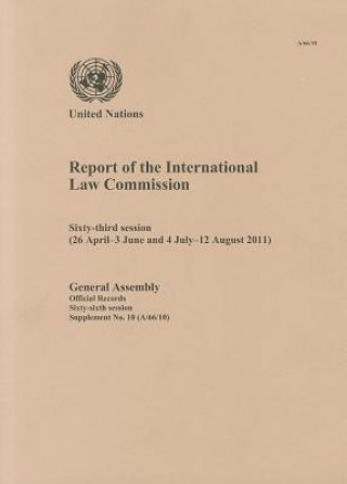 Report of the International Law Commission: Sixty-Third Session (26 April - 3 June and 4 July - 12 August 2011)