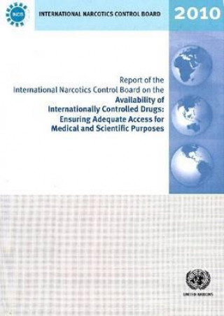Report of the International Narcotics Control Board on the Availability of Internationally Controlled Drugs