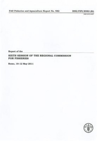 Report of the Sixth Session of the Regional Commission for Fisheries, Rome, 10-12 May 2011