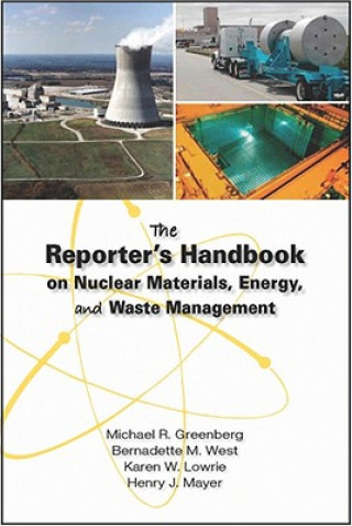 Reporter's Handbook on Nuclear Materials, Energy, and Waste Management