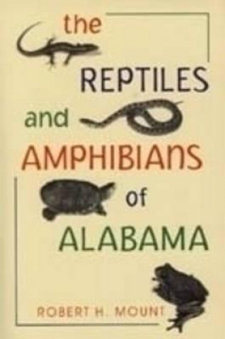Reptiles and Amphibians of Alabama