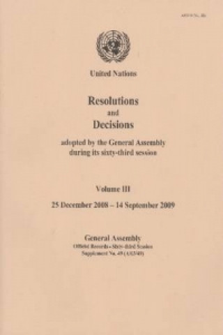 Resolutions and Decisions Adopted by the General Assembly During Its Sixty Third Session