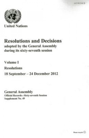 Resolutions and Decisions Adopted by the General Assembly During its Sixty-seventh Session