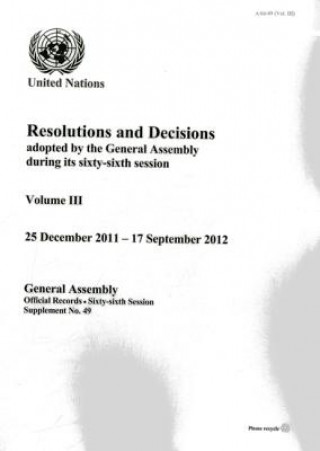 Resolutions and Decisions Adopted by the General Assembly During its Sixty-sixth Session