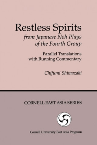 Restless Spirits from Japanese Noh Plays of the Fourth Group