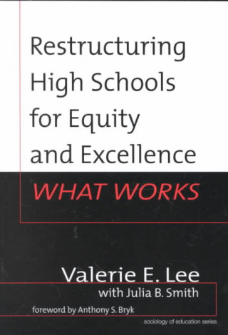 Restructuring High Schools for Equity and Excellence
