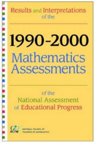 Results and Interpretations of the 1990 Through 2000 Mathematics Assessments of the National Assessment of Educational Progress