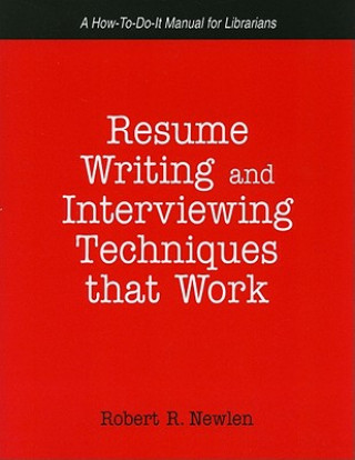 Resume Writing and Interviewing Techniques That Work!