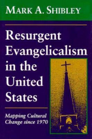 Resurgent Evangelicalism in the United States
