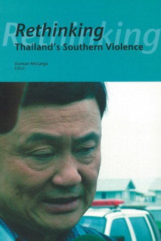 Rethinking Thailand's Southern Violence