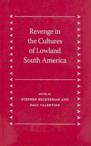 Revenge in the Cultures of Lowland South America