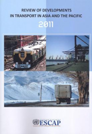Review of Developments in Transport in Asia and the Pacific 2011