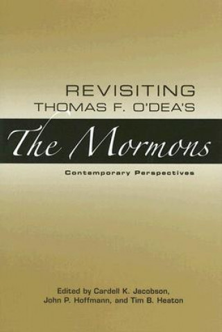 Revisiting Thomas F. O'Dea's the Mormons