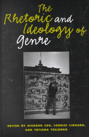 Rhetoric and Ideology of Genre