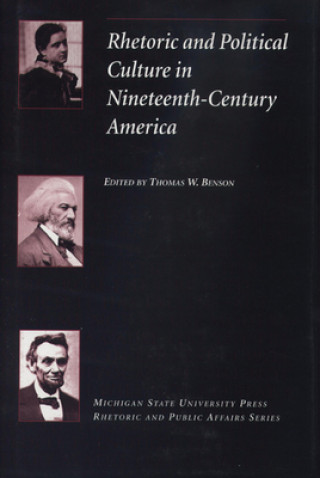 Rhetoric and Political Culture in Nineteenth-Century America