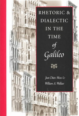 Rhetoric and Dialectic in the Time of Galileo