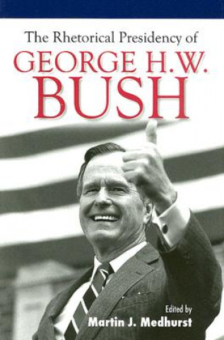 Rhetorical Presidency of George H. W. Bush
