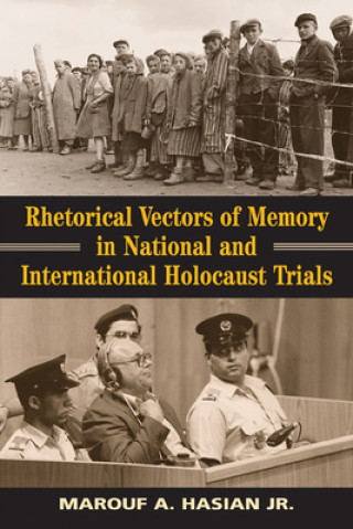 Rhetorical Vectors of Memory in National and International Holocaust Trials