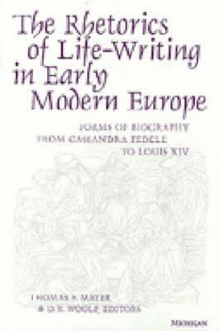 Rhetorics of Life-writing in Early Modern Europe