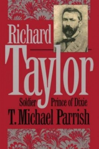 Richard Taylor, Soldier Prince of Dixie
