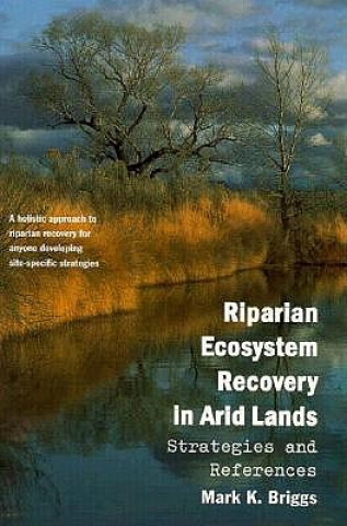 Riparian Ecosystem Recovery in Arid Lands