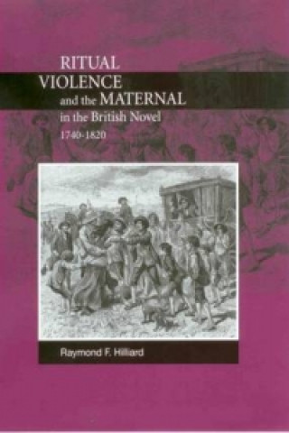 Ritual Violence and the Maternal in the British Novel, 1740-1820