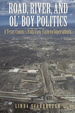 Road, River, and Ol' Boy Politics