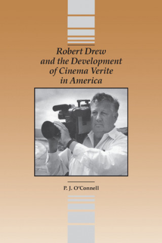 Robert Drew and the Development of Cinema Verite in America