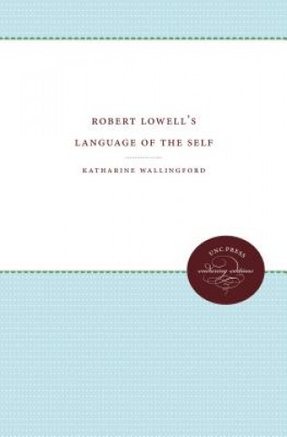 Robert Lowell's Language of the Self