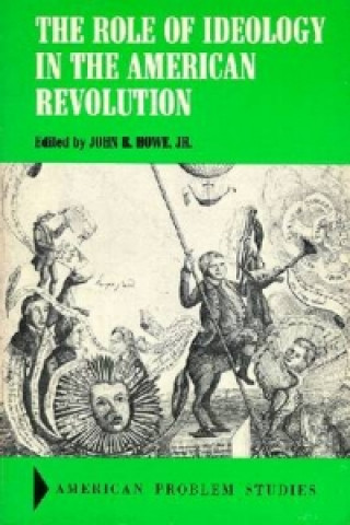 Role of Ideology in the American Revolution