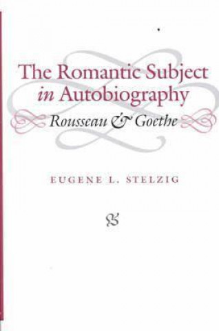 Romantic Subject in Autobiography