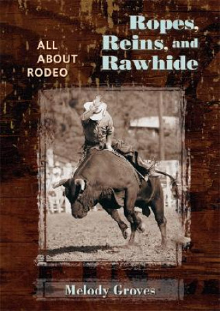 Ropes, Reins, and Rawhide