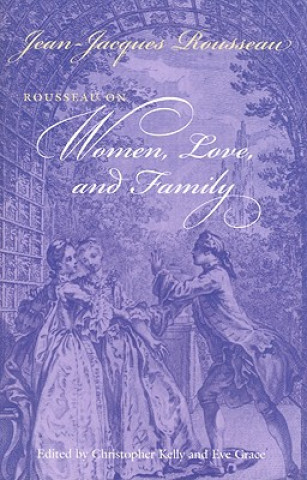 Rousseau on Women, Love, and Family