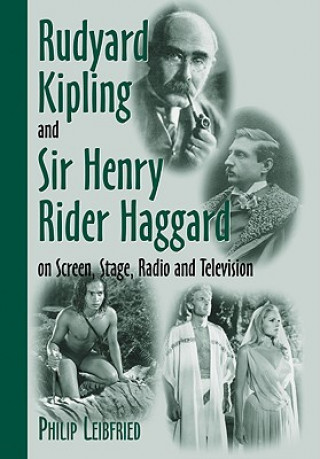 Rudyard Kipling and Sir Henry Rider Haggard on Screen, Stage, Radio and Television
