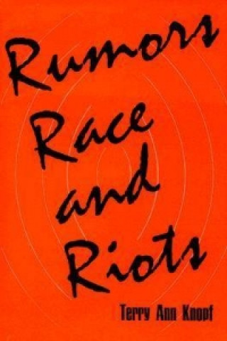 Rumours, Race and Riots