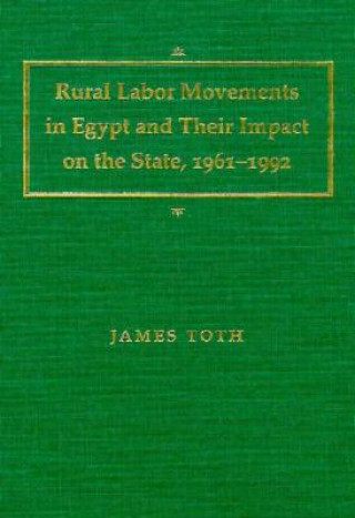 Rural Labor Movements in Egypt and Their Impact on the State, 1961-92