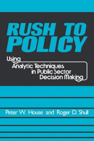 Rush to Policy