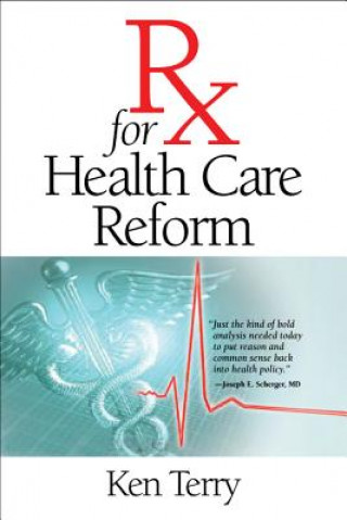 RX for Health Care Reform