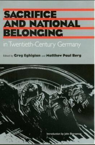 Sacrifice and National Belonging in Twentieth-century Germany