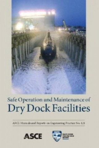 Safe Operation and Maintenance of Dry Dock Facilities (MOP 121)