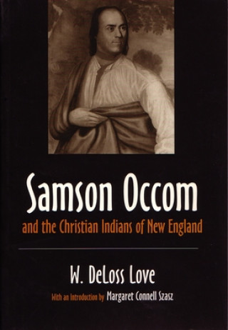Samson Occum and the Christian Indians of New England