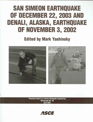 San Simeon Earthquake of December 22, 2003 and Denali, Alaska, Earthquake of November 3, 2002