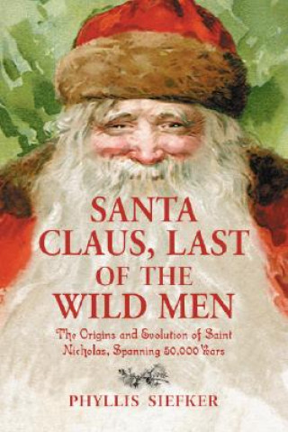 Santa Claus, Last of the Wild Men
