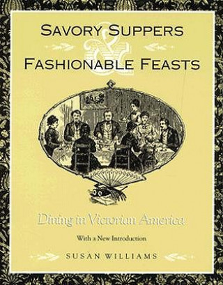 Savory Suppers and Fashionable Feasts