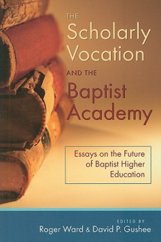 Scholarly Vocation and the Baptist Academy