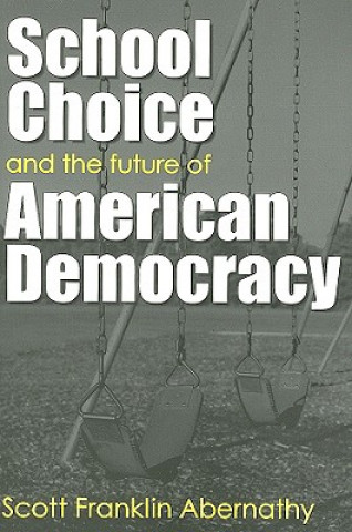 School Choice and the Future of American Democracy