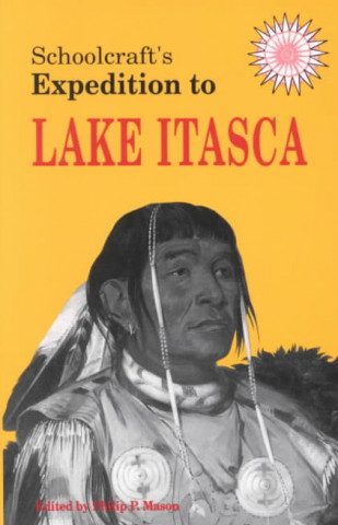Schoolcraft's Expedition to Lake Itasca