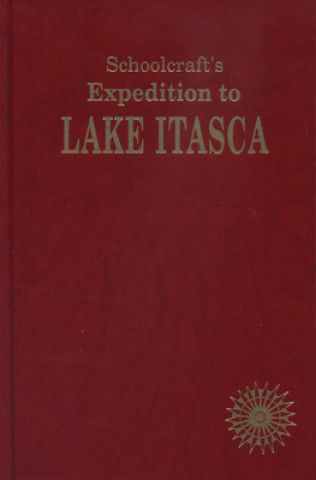Schoolcraft's Expedition to Lake Itaska